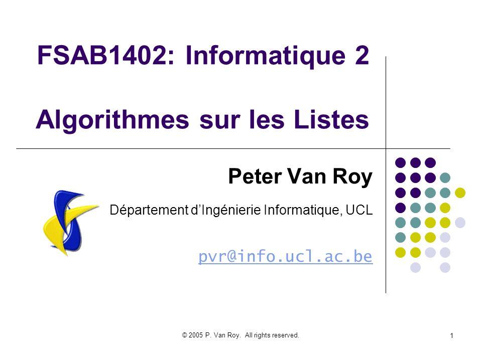 © 2005 P.Van Roy. All rights reserved.42 Cest quoi en fait un accumulateur.