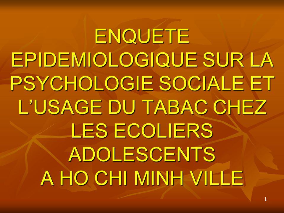 1 ENQUETE EPIDEMIOLOGIQUE SUR LA PSYCHOLOGIE SOCIALE ET LUSAGE DU TABAC CHEZ LES ECOLIERS ADOLESCENTS A HO CHI MINH VILLE