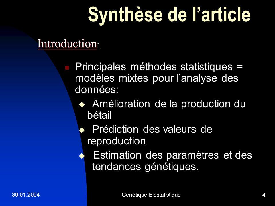 30.01.2004Génétique-Biostatistique4 Synthèse de larticle Principales méthodes statistiques = modèles mixtes pour lanalyse des données: Amélioration de