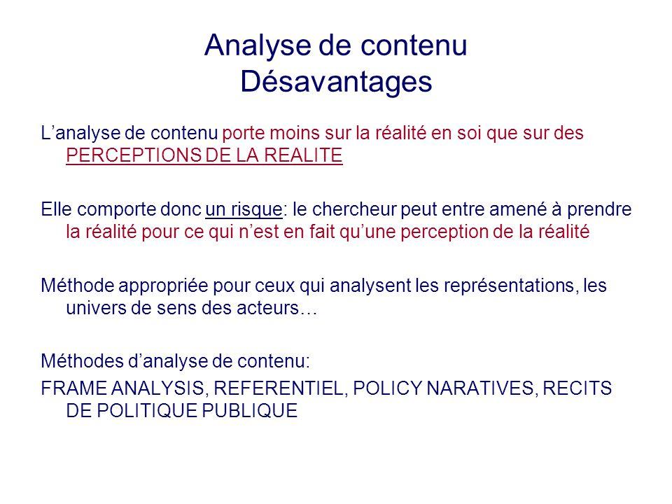 Analyse de contenu Désavantages Lanalyse de contenu porte moins sur la réalité en soi que sur des PERCEPTIONS DE LA REALITE Elle comporte donc un risq