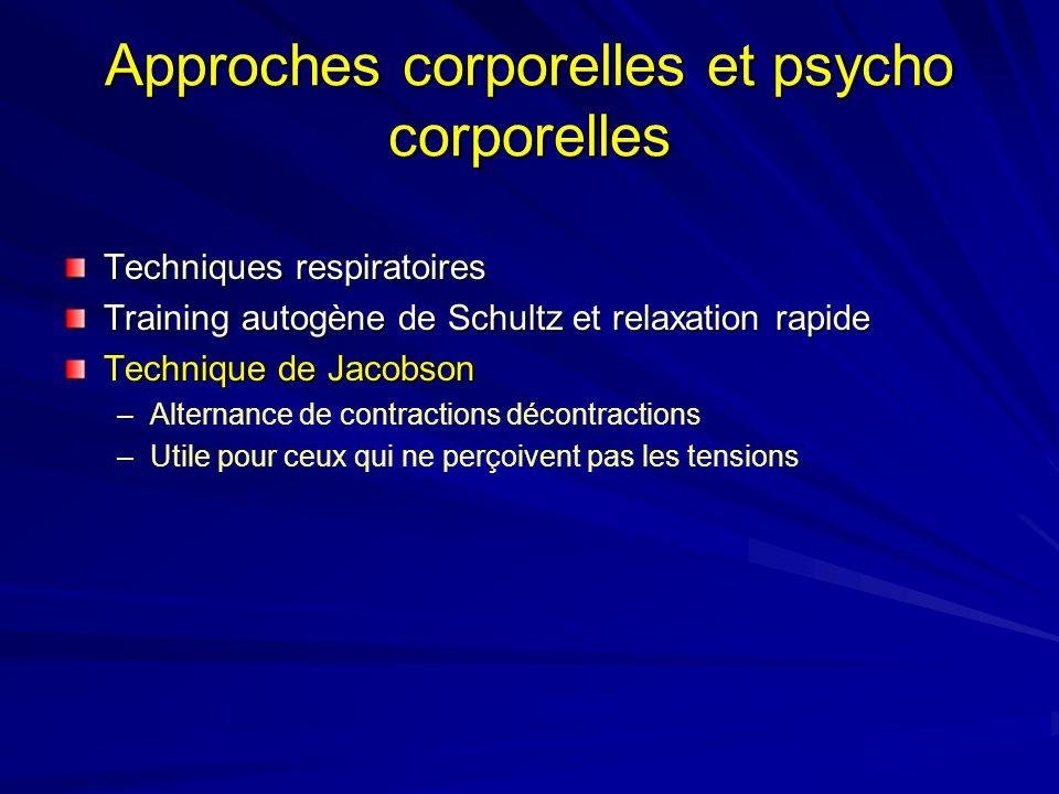 Approches corporelles et psycho corporelles Techniques respiratoires Training autogène de Schultz et relaxation rapide Technique de Jacobson – –Altern