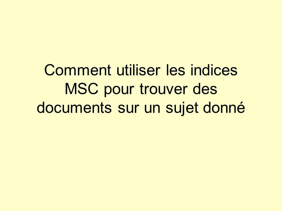 Comment utiliser les indices MSC pour trouver des documents sur un sujet donné