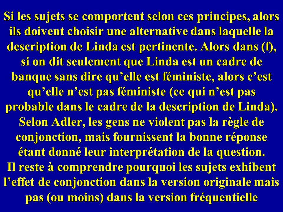 Si les sujets se comportent selon ces principes, alors ils doivent choisir une alternative dans laquelle la description de Linda est pertinente.