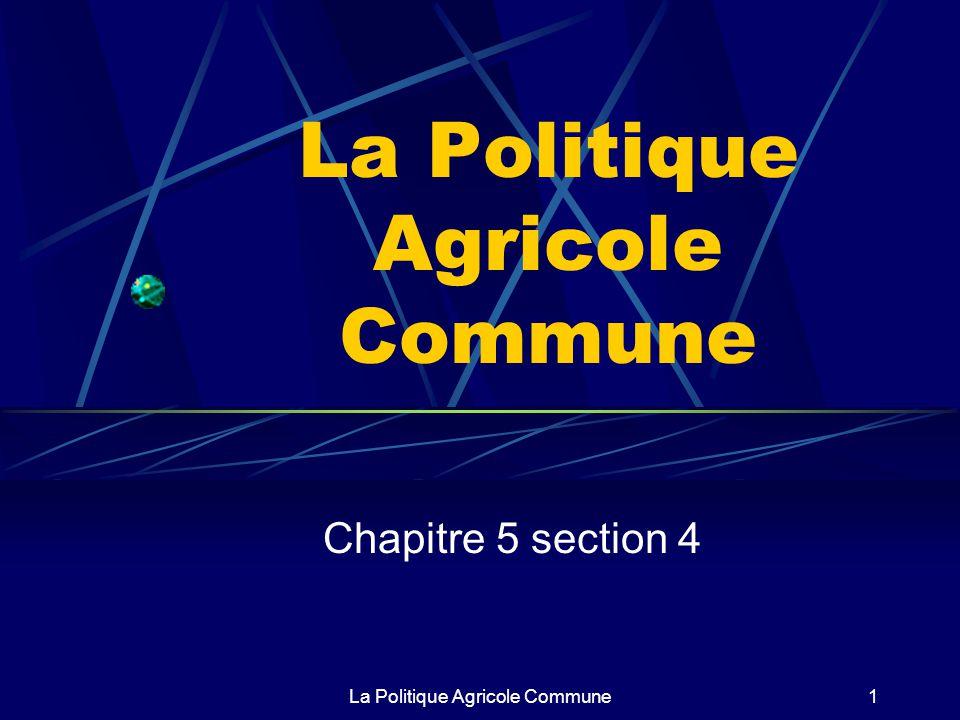 La Politique Agricole Commune1 Chapitre 5 section 4