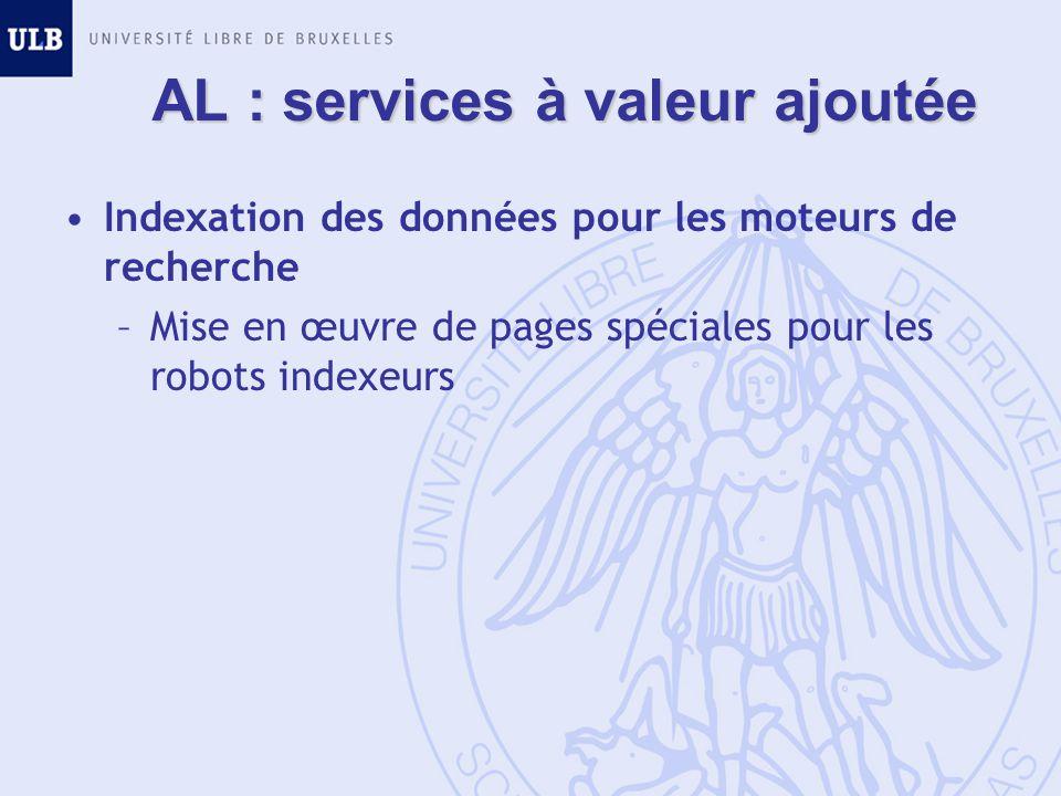 AL : services à valeur ajoutée Indexation des données pour les moteurs de recherche –Mise en œuvre de pages spéciales pour les robots indexeurs