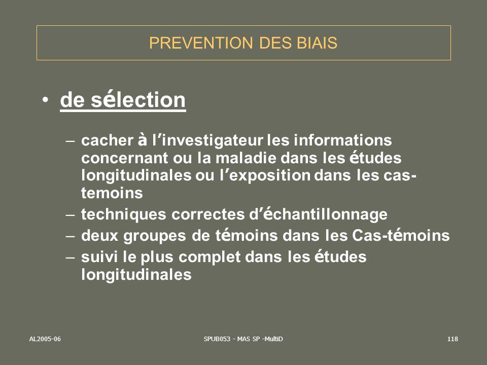 AL2005-06SPUB053 - MAS SP -MultiD118 PREVENTION DES BIAIS de s é lection –cacher à l investigateur les informations concernant ou la maladie dans les