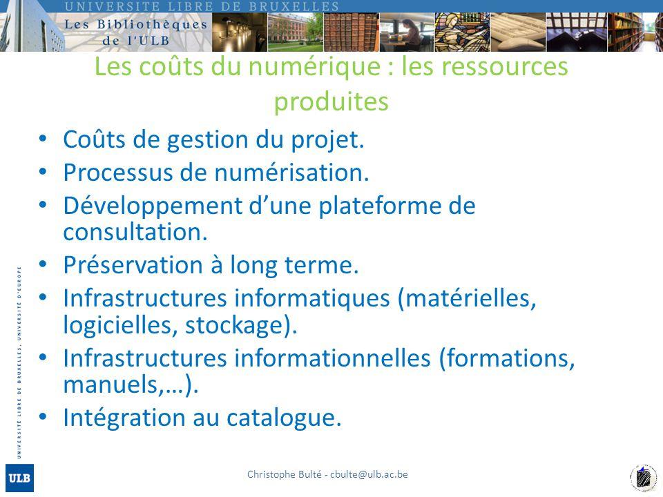 Les coûts du numérique : les ressources produites Coûts de gestion du projet. Processus de numérisation. Développement dune plateforme de consultation