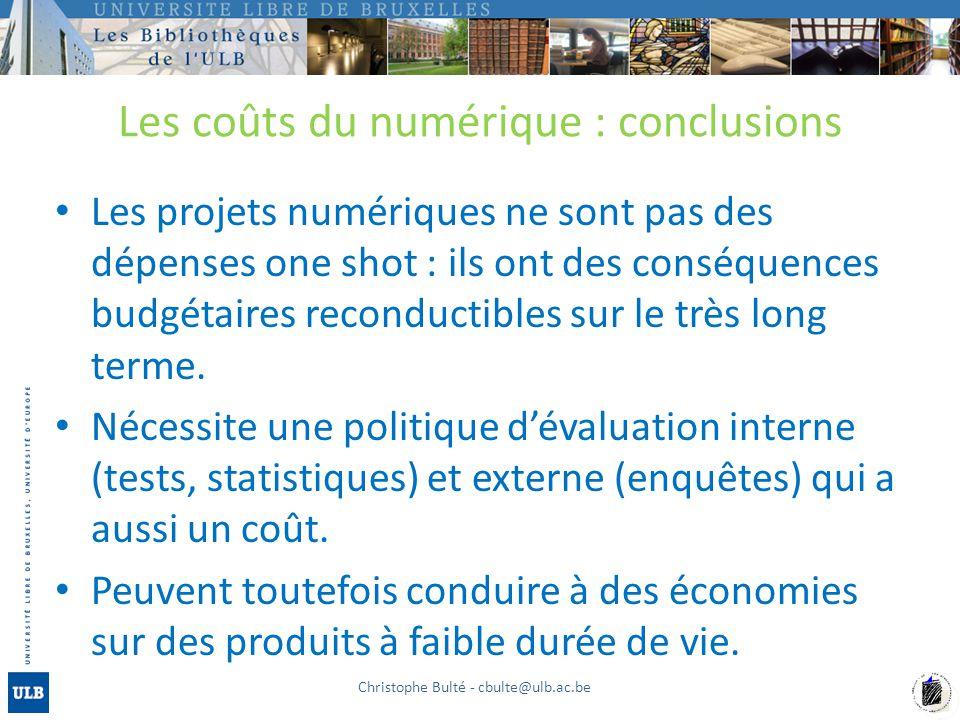 Les coûts du numérique : conclusions Les projets numériques ne sont pas des dépenses one shot : ils ont des conséquences budgétaires reconductibles su