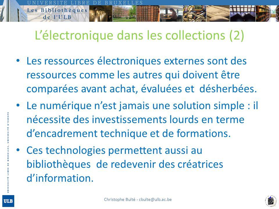 Lélectronique dans les collections (2) Les ressources électroniques externes sont des ressources comme les autres qui doivent être comparées avant ach