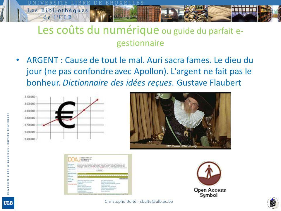 Les coûts du numérique ou guide du parfait e- gestionnaire ARGENT : Cause de tout le mal. Auri sacra fames. Le dieu du jour (ne pas confondre avec Apo