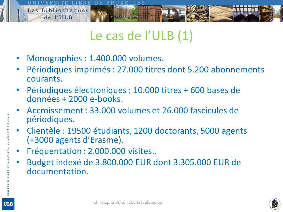 Le cas de lULB (1) Monographies : 1.400.000 volumes. Périodiques imprimés : 27.000 titres dont 5.200 abonnements courants. Périodiques électroniques :