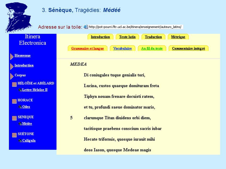 4. Sénèque, Tragédies: Environnements hypertextes Adresse sur la toile: