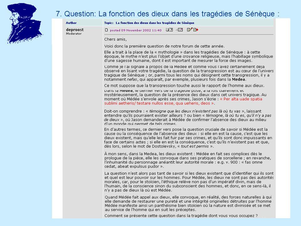 7. Question: La fonction des dieux dans les tragédies de Sénèque :