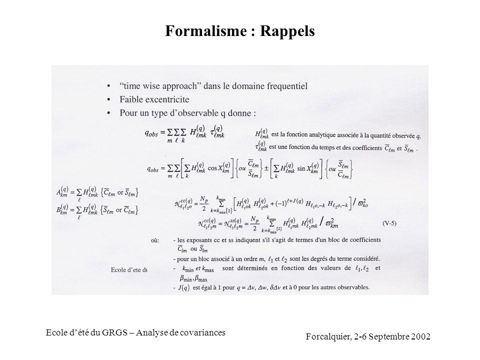 Forcalquier, 2-6 Septembre 2002 Ecole dété du GRGS – Analyse de covariances Formalisme : Rappels