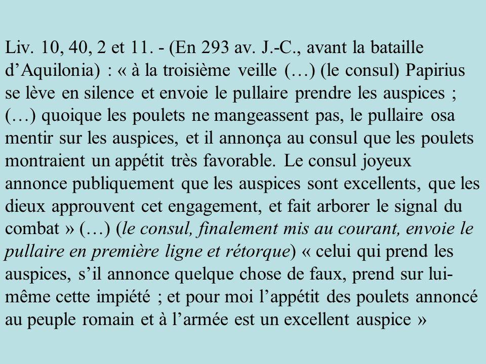 Liv. 10, 40, 2 et 11. - (En 293 av. J.-C., avant la bataille dAquilonia) : « à la troisième veille (…) (le consul) Papirius se lève en silence et envo