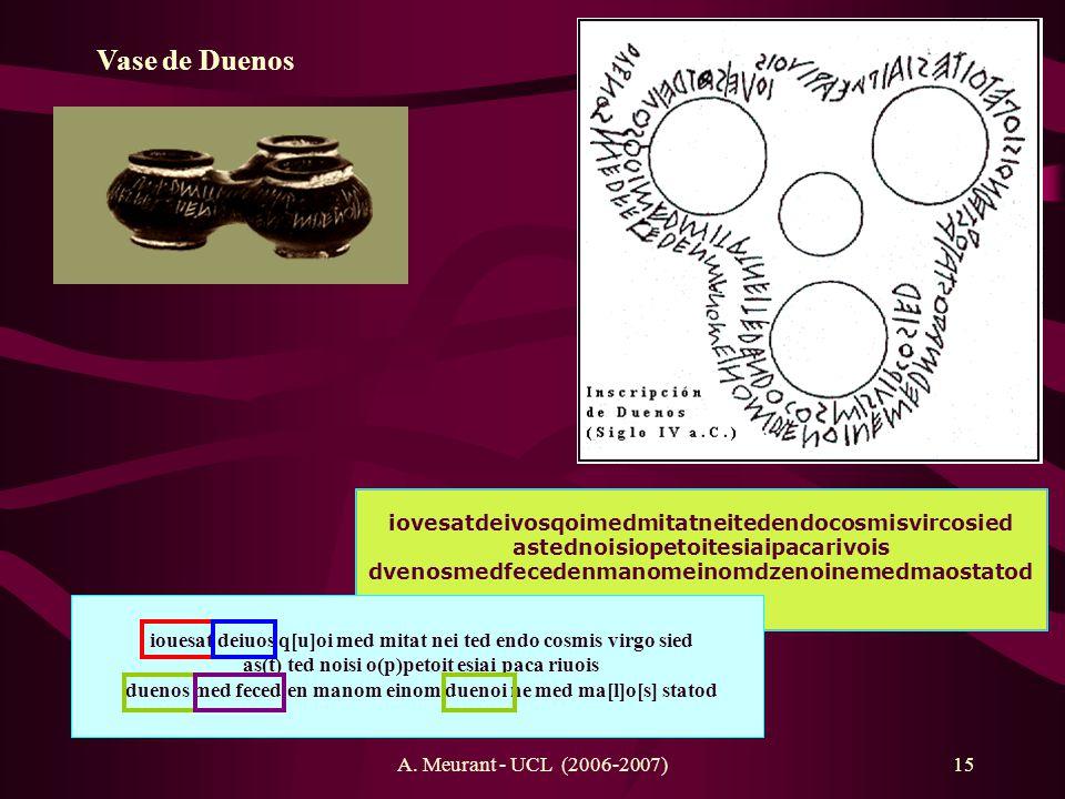 A. Meurant - UCL (2006-2007)15 Vase de Duenos iovesatdeivosqoimedmitatneitedendocosmisvircosied astednoisiopetoitesiaipacarivois dvenosmedfecedenmanom