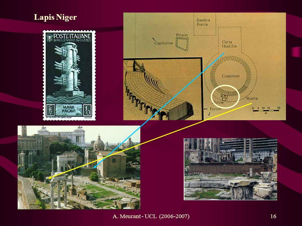 A. Meurant - UCL (2006-2007)16 Lapis Niger