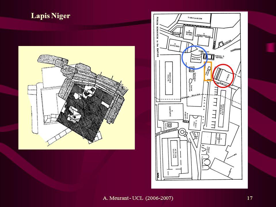 A. Meurant - UCL (2006-2007)17 Lapis Niger