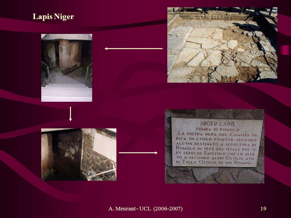 A. Meurant - UCL (2006-2007)19 Lapis Niger