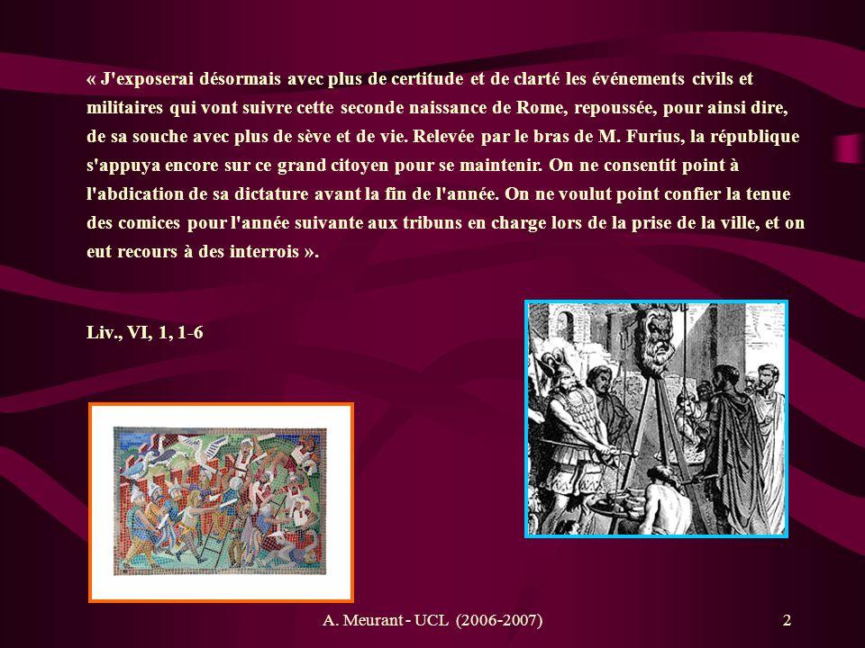 2 « J exposerai désormais avec plus de certitude et de clarté les événements civils et militaires qui vont suivre cette seconde naissance de Rome, repoussée, pour ainsi dire, de sa souche avec plus de sève et de vie.
