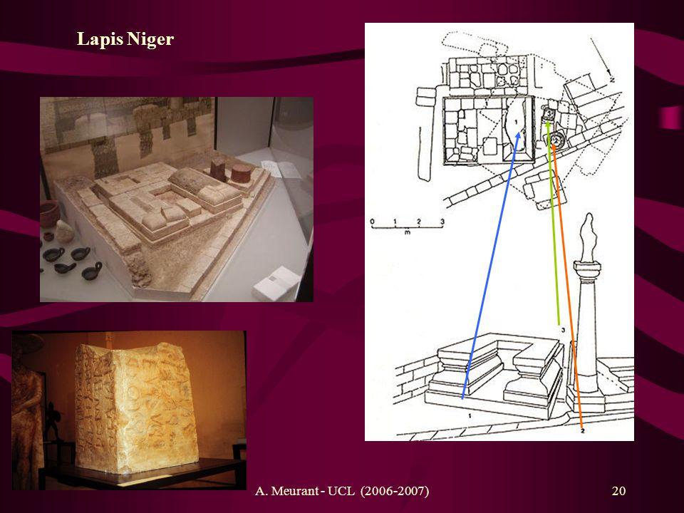 A. Meurant - UCL (2006-2007)20 Lapis Niger