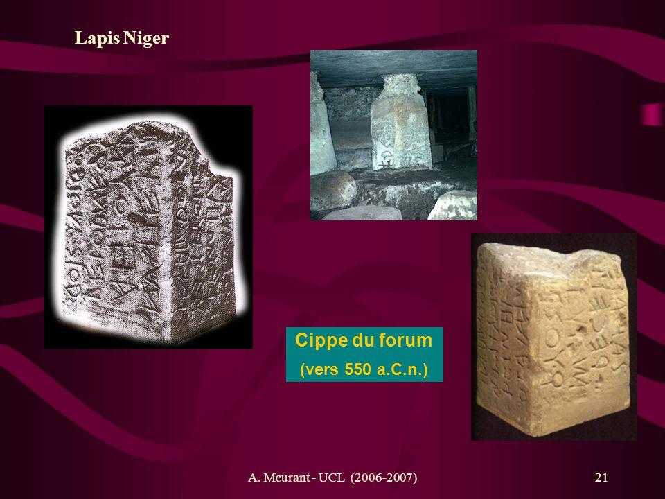 A. Meurant - UCL (2006-2007)21 Lapis Niger Cippe du forum (vers 550 a.C.n.)