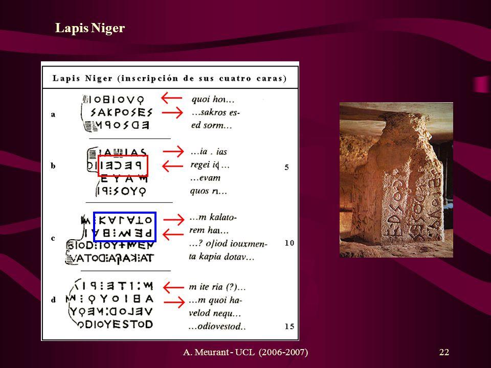 A. Meurant - UCL (2006-2007)22 Lapis Niger