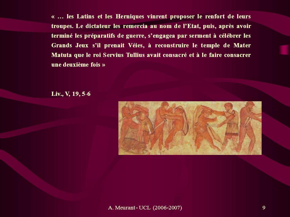 A. Meurant - UCL (2006-2007)9 « … les Latins et les Herniques vinrent proposer le renfort de leurs troupes. Le dictateur les remercia au nom de lEtat,