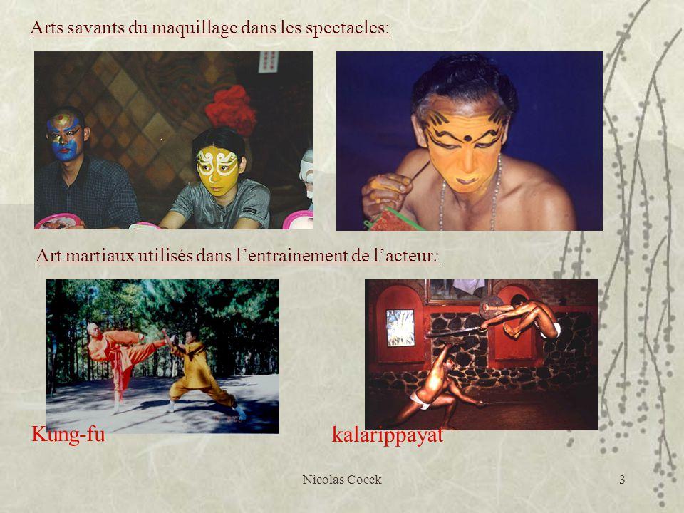 Nicolas Coeck3 Arts savants du maquillage dans les spectacles: Art martiaux utilisés dans lentrainement de lacteur: Kung-fu kalarippayat