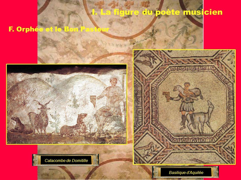 I. La figure du poète musicien F. Orphée et le Bon Pasteur Catacombe de Domitille Basilique dAquilée
