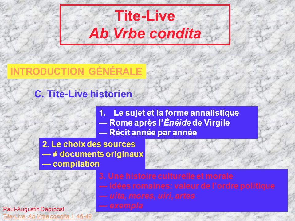 Tite-Live Ab Vrbe condita INTRODUCTION GÉNÉRALE C. Tite-Live historien 1.Le sujet et la forme annalistique Rome après lÉnéide de Virgile Récit année p