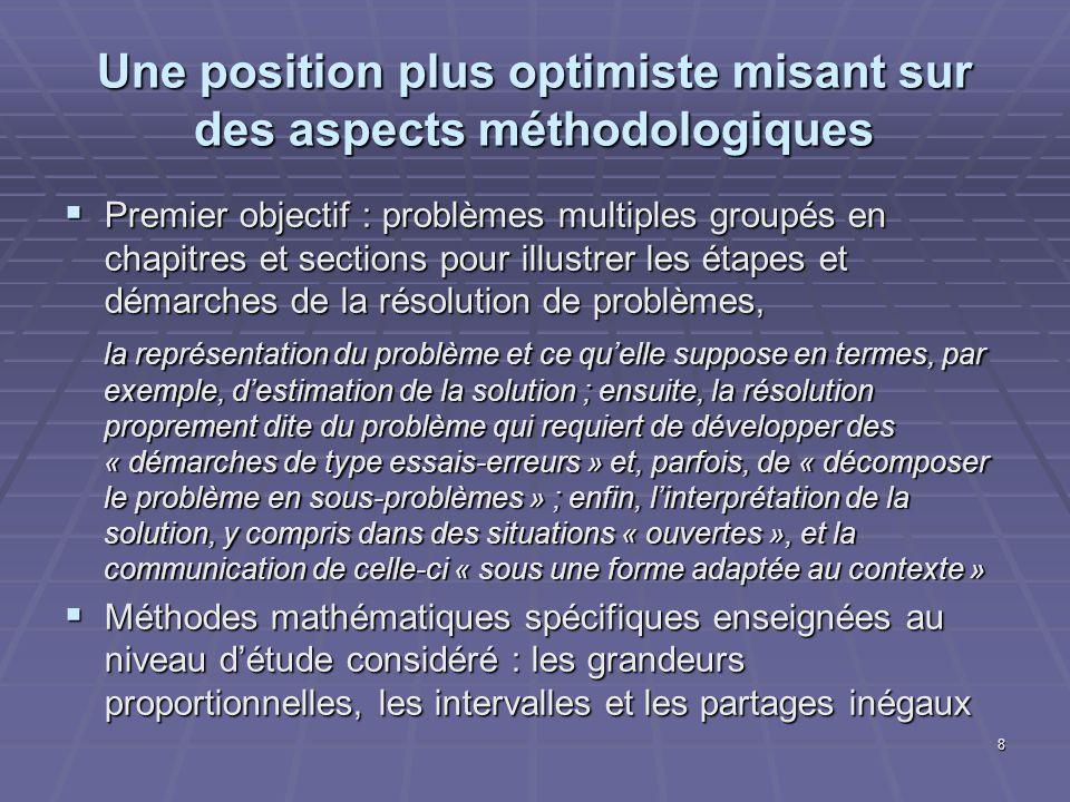 Une position plus optimiste misant sur des aspects méthodologiques Premier objectif : problèmes multiples groupés en chapitres et sections pour illust
