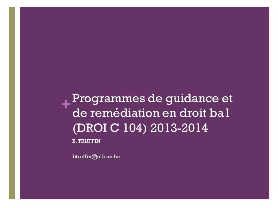 + Programmes de guidance et de remédiation en droit ba1 (DROI C 104) 2013-2014 B.