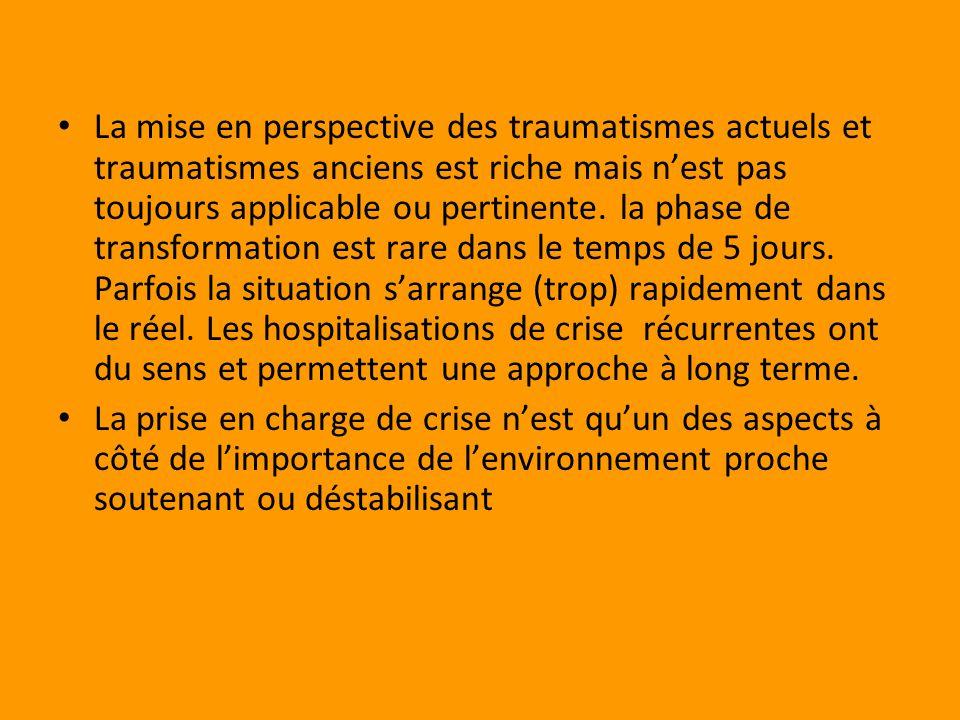 La mise en perspective des traumatismes actuels et traumatismes anciens est riche mais nest pas toujours applicable ou pertinente.