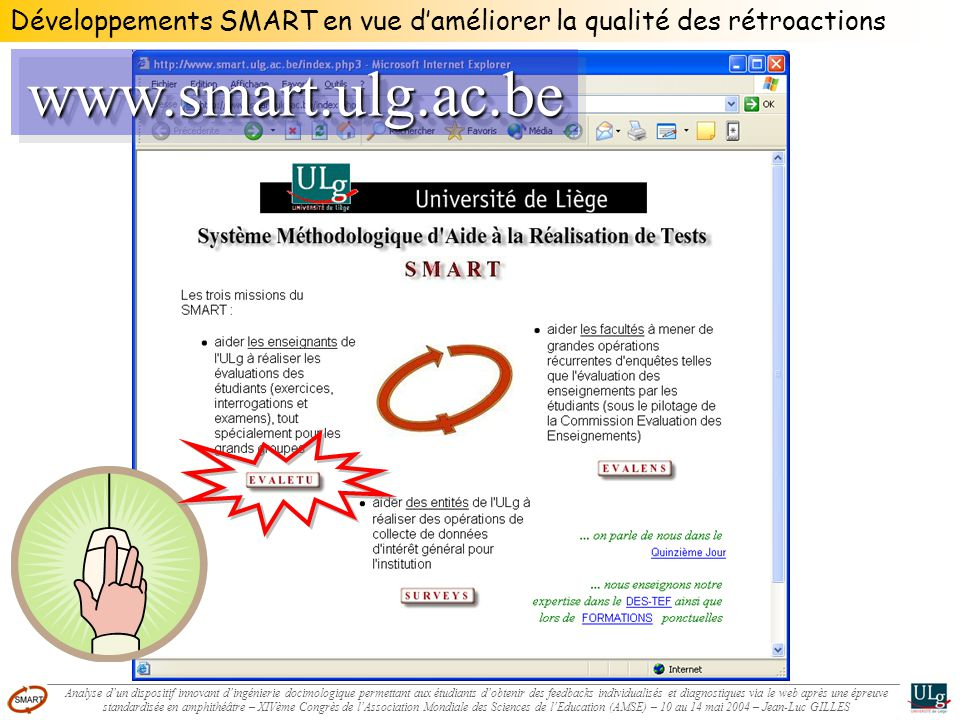 Développements SMART en vue daméliorer la qualité des rétroactionswww.smart.ulg.ac.bewww.smart.ulg.ac.be Analyse dun dispositif innovant dingénierie d
