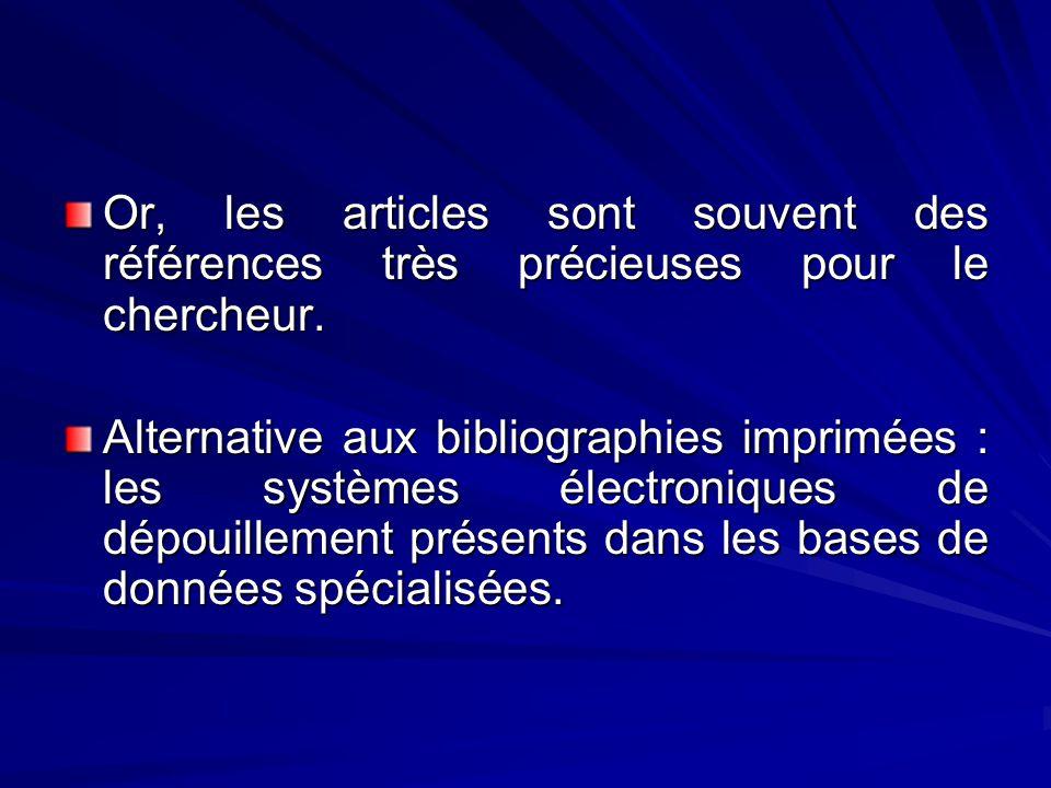 Or, les articles sont souvent des références très précieuses pour le chercheur. Alternative aux bibliographies imprimées : les systèmes électroniques