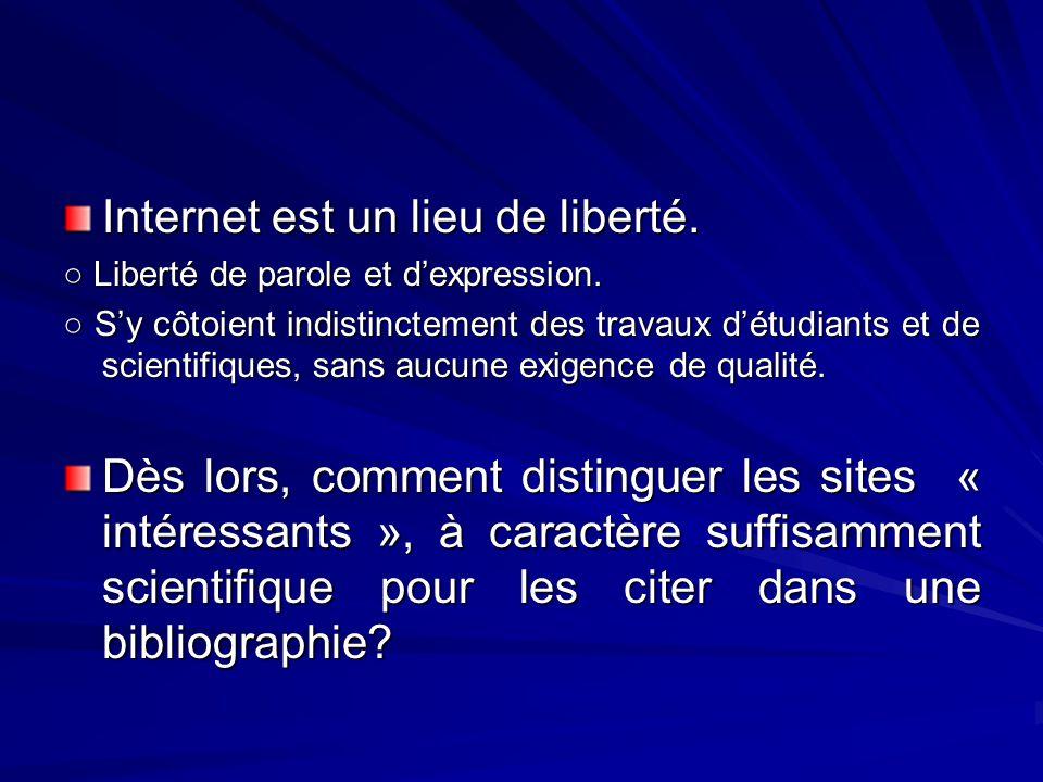 Internet est un lieu de liberté. Liberté de parole et dexpression. Liberté de parole et dexpression. Sy côtoient indistinctement des travaux détudiant