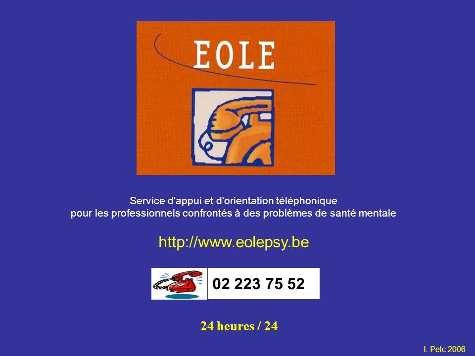 Service d'appui et d'orientation téléphonique pour les professionnels confrontés à des problèmes de santé mentale http://www.eolepsy.be 24 heures / 24