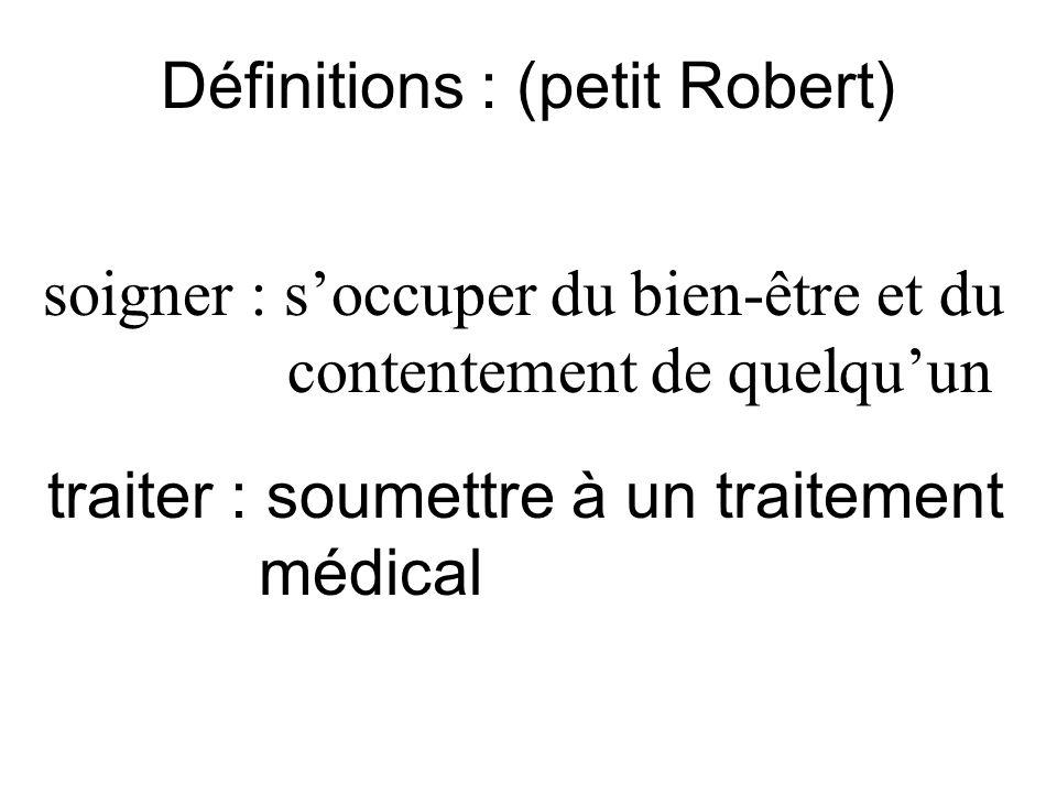 Définitions : (petit Robert) traiter : soumettre à un traitement médical soigner : soccuper du bien-être et du contentement de quelquun