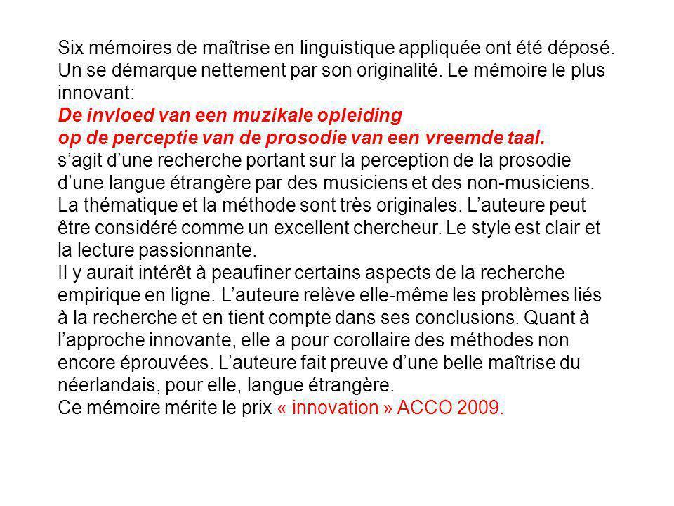 Six mémoires de maîtrise en linguistique appliquée ont été déposé.