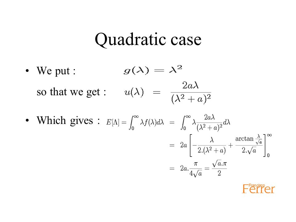 Quadratic case We put : so that we get : Which gives :