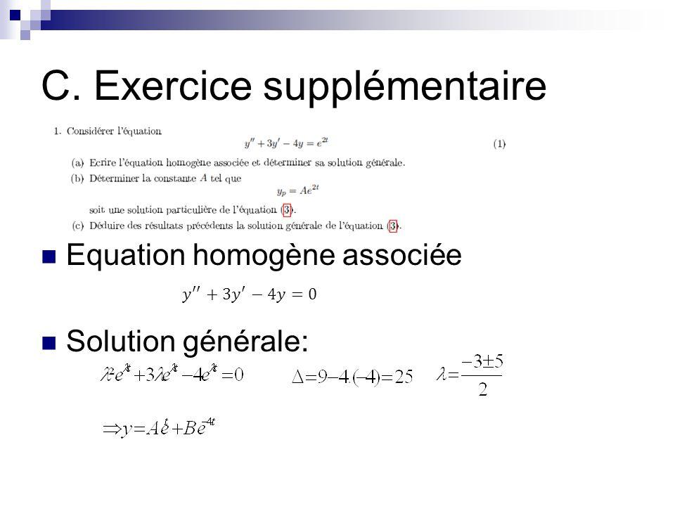 C. Exercice supplémentaire Equation homogène associée Solution générale:
