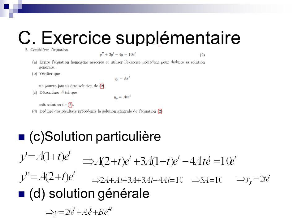 C. Exercice supplémentaire (c)Solution particulière (d) solution générale