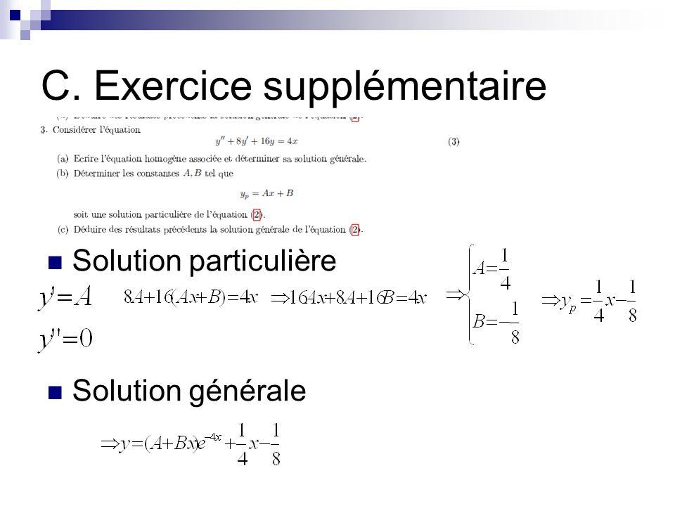 C. Exercice supplémentaire Solution particulière Solution générale