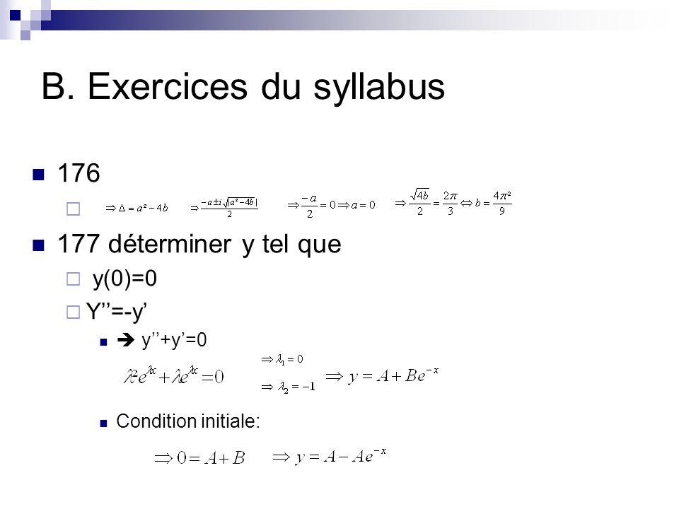 B. Exercices du syllabus 176 177 déterminer y tel que y(0)=0 Y=-y y+y=0 Condition initiale: