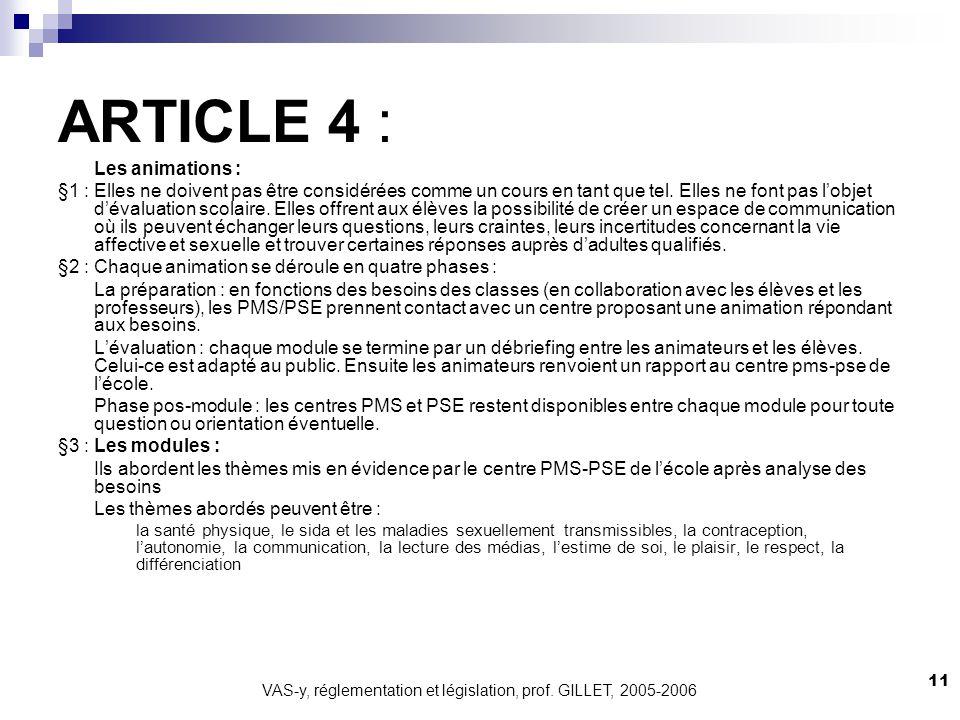 VAS-y, réglementation et législation, prof. GILLET, 2005-2006 11 ARTICLE 4 : Les animations : §1 : Elles ne doivent pas être considérées comme un cour