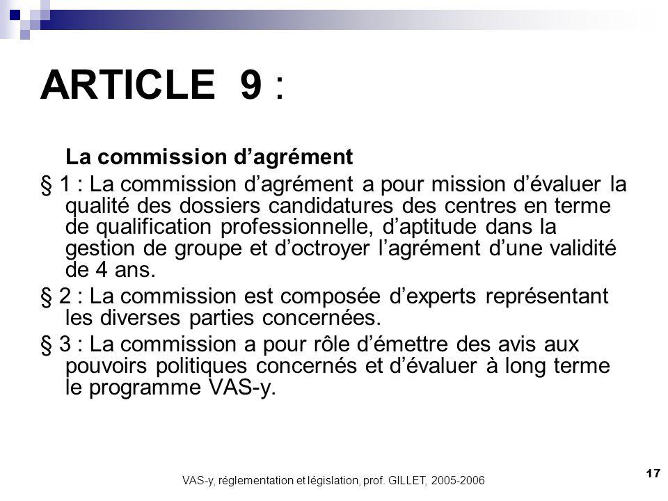 VAS-y, réglementation et législation, prof. GILLET, 2005-2006 17 ARTICLE 9 : La commission dagrément § 1 : La commission dagrément a pour mission déva