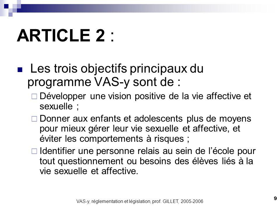 VAS-y, réglementation et législation, prof. GILLET, 2005-2006 9 ARTICLE 2 : Les trois objectifs principaux du programme VAS-y sont de : Développer une