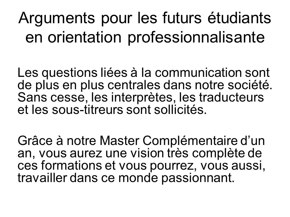 Arguments pour les futurs étudiants en orientation professionnalisante Les questions liées à la communication sont de plus en plus centrales dans notre société.