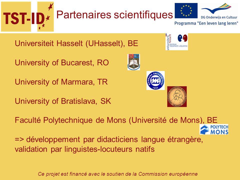 Ce projet est financé avec le soutien de la Commission européenne Universiteit Hasselt (UHasselt), BE University of Bucarest, RO University of Marmara
